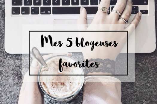 Mes 5 blogeuses favorites